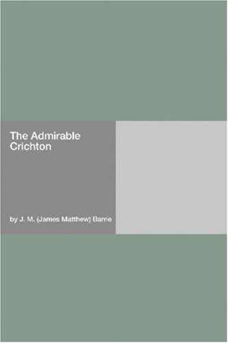 The Admirable Crichton by J.M. Barrie