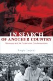 In Search of Another Country: Mississippi and the Conservative Counterrevolution