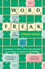 Word Freak: Heartbreak, Triumph, Genius, and Obsession in the World of Competitive Scrabble