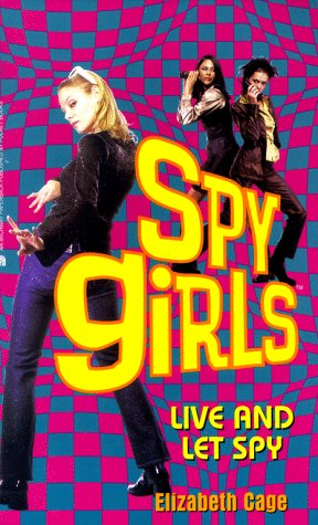 Live and Let Spy (Spy Girls #2)