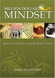 The Million Dollar Mindset: How to Harness Your Internal Force to Live the Lifestyle You Deserve