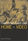There�s No Place Like Home Video