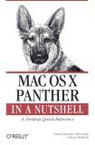 Mac OS X Panther in a Nutshell: A Desktop Quick Reference