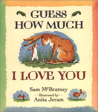 Guess How Much I Love You Big Book by Sam McBratney