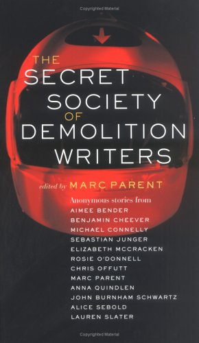 The Secret Society of Demolition Writers by Marc Parent