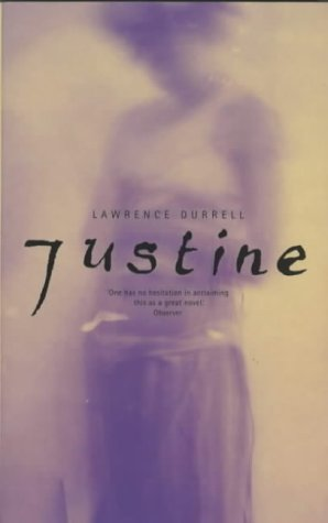 Justine (The Alexandria Quartet by Lawrence Durrell