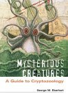 Mysterious Creatures: A Guide to Cryptozoology, 2 Volume Set
