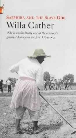 Sapphira and The Slave Girl by Willa Cather