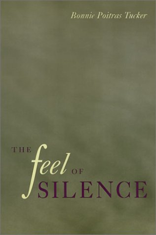 The Feel of Silence by Bonnie Poitras Tucker