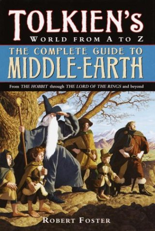 The Complete Guide to Middle-Earth by R.A.  Foster