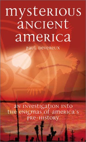 Mysterious Ancient America by Paul Devereux