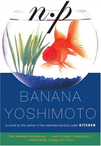 n p by banana yoshimoto reviews discussion bookclubs