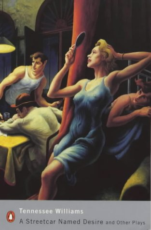 A Streetcar Named Desire and Other Plays by Tennessee Williams