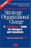 Strategic Organizational Change: A Practitioner's Guide for Managers and Consultants