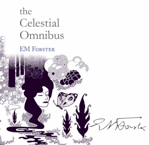 The Celestial Omnibus and other Stories by E.M. Forster