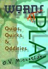 Words at Play: Quips, Quirks & Oddities