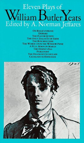 Eleven Plays of William Butler Yeats by W.B. Yeats