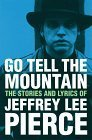 Go Tell the Mountain by Jeffrey Lee Pierce