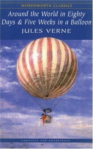 Around the World in Eighty Days & Five Weeks in a Balloon by Jules Verne