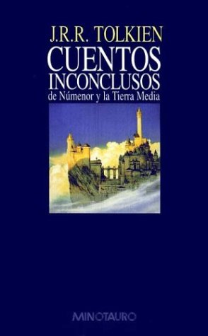 Cuentos Inconclusos de Nmenor y la Tierra Media by J.R.R. Tolkien