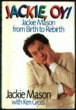 Jackie, Oy!: Jackie Mason from Birth to Rebirth