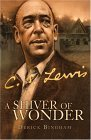 A Shiver of Wonder: A Life of C. S. Lewis