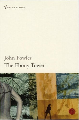The Ebony Tower by John Fowles