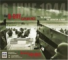 The D-Day Experience: From the Invasion to the Liberation of Paris [With Miscellaneous MemorabiliaWith MapWith CD]