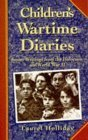 Childrens Wartime Diaries: Secret Writings From The Holocaust And World War Ii  by  Laurel Holliday