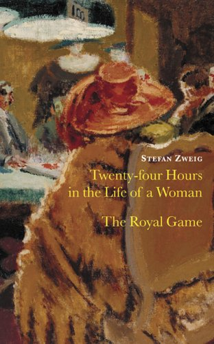 Twenty Four Hours in the Life of a Woman & The Royal Game by Stefan Zweig