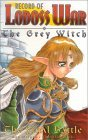 Record of Lodoss War: The Grey Witch: The Final Battle (The Grey Witch, #3)