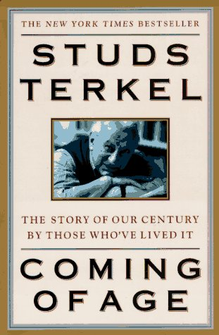 Coming of Age by Studs Terkel