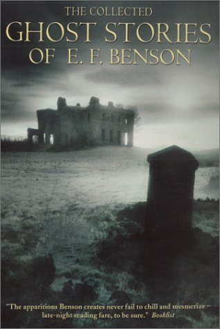 The Collected Ghost Stories of E.F. Benson by E.F. Benson