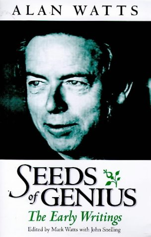 Free Download The Seeds of Genius: The Early Writings of Alan Watts PDF