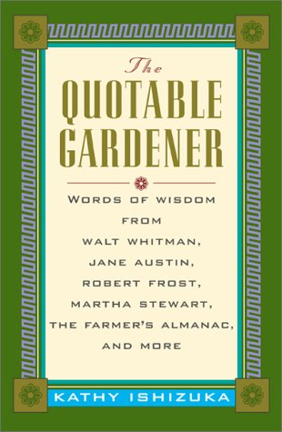The Quotable Gardener by Kathy Ishizuka