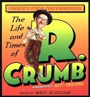 The Life and Times of R. Crumb: Comments from Contemporaries