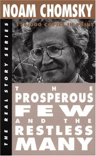 The  Prosperous Few and the Restless Many by Noam Chomsky