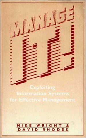 Manage It: Exploiting Information Systems for Effective Management