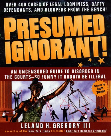 Presumed Ignorant! by Leland Gregory