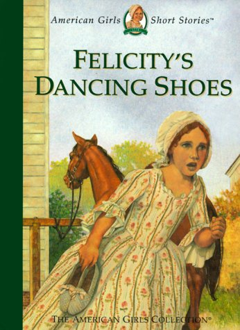 Felicity's Dancing Shoes by Valerie Tripp