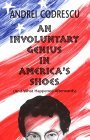 An Involuntary Genius in America's Shoes