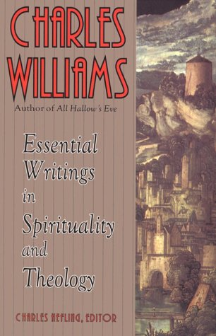 Essential Writings in Spirituality and Theology by Charles Williams