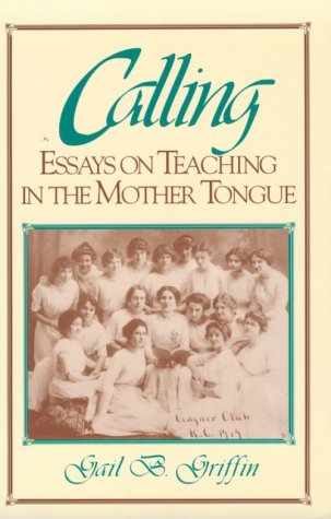 Calling: Essays on Teaching in the Mother Tongue