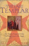 The Last Templar: The Tragedy of Jacques de Molay Last Grand Master of the Temple