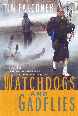 Watchdogs and Gadflies: Activism from Marginal to Mainstream
