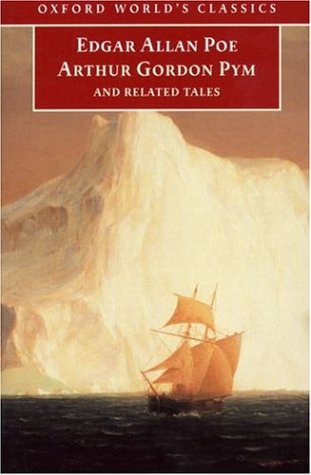 The Narrative of Arthur Gordon Pym of Nantucket & Related Tales by Edgar Allan Poe