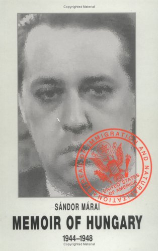 Memoir of Hungary, 1944-1948 by Sándor Márai