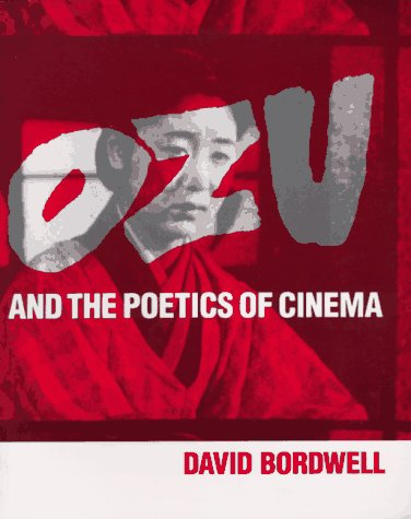 Ozu and the Poetics of Cinema by David Bordwell