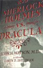 Sherlock Holmes vs. Dracula: The Adventure of the Sanguinary Count