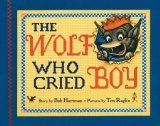The Wolf Who Cried Boy [Modern Gem] by Bob Hartman